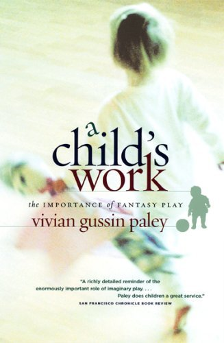 Child's Work The Importance of Fantasy Play  2005 edition cover