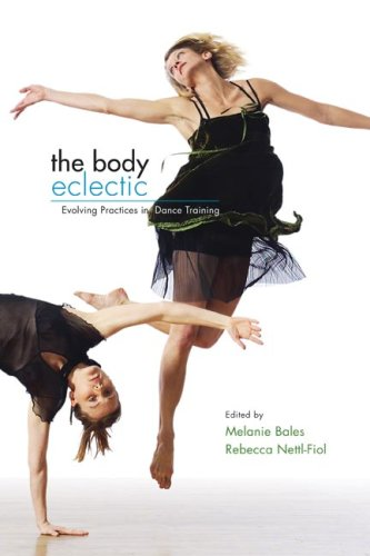 Body Eclectic Evolving Practices in Dance Training  2008 edition cover