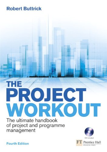 Project Workout The Ultimate Handbook of Project and Programme Management 4th 2009 (Handbook (Instructor's)) 9780273723899 Front Cover