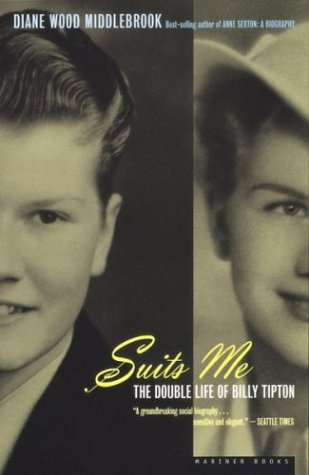 Suits Me The Double Life of Billy Tipton  1998 9780395957899 Front Cover