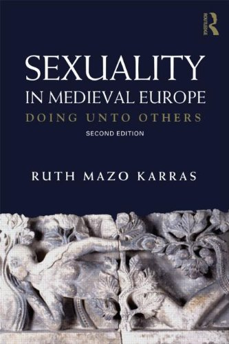 Sexuality in Medieval Europe Doing unto Others 2nd 2012 (Revised) edition cover