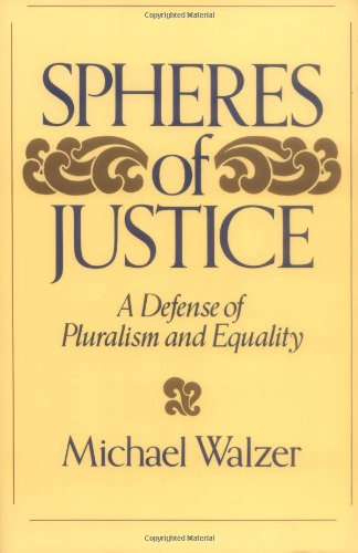 Spheres of Justice A Defense of Pluralism and Equality  1983 edition cover