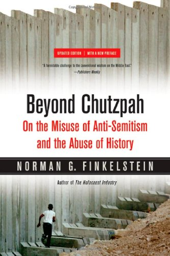 Beyond Chutzpah On the Misuse of Anti-Semitism and the Abuse of History 2nd 2008 (Revised) edition cover