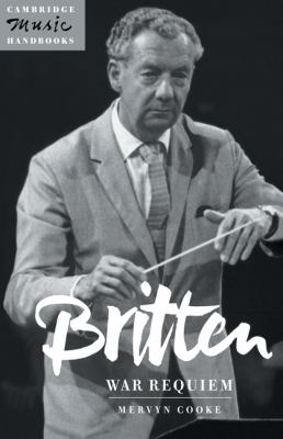 Britten War Requiem  1996 9780521440899 Front Cover