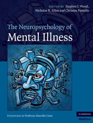 Neuropsychology of Mental Illness   2009 9780521862899 Front Cover