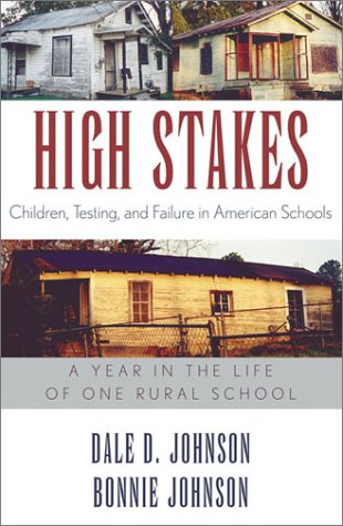 High Stakes Children, Testing and Failure and American Schools: A Year in the Life of One Rural School  2002 9780742517899 Front Cover