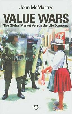Value Wars The Global Market Versus the Life Economy  2002 9780745318899 Front Cover