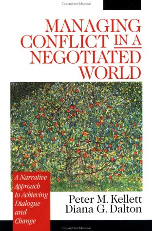 Managing Conflict in a Negotiated World A Narrative Approach to Achieving Productive Dialogue and Change  2001 edition cover