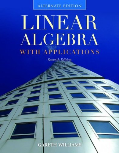 Linear Algebra with Applications  7th 2011 (Revised) 9780763790899 Front Cover