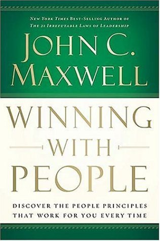 Winning with People Discover the People Principles That Work for You Every Time  2005 edition cover