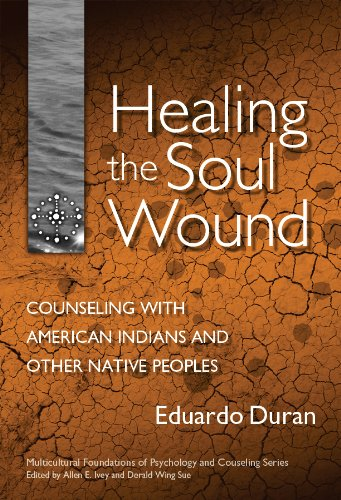 Healing the Soul Wound Counseling with American Indians and Other Native Peoples  2006 edition cover
