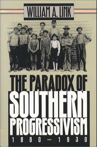 Paradox of Southern Progressivism, 1880-1930   1997 edition cover