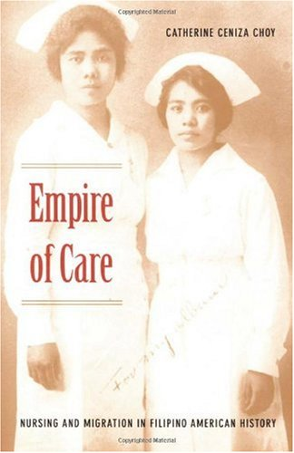 Empire of Care Nursing and Migration in Filipino American History  2003 edition cover