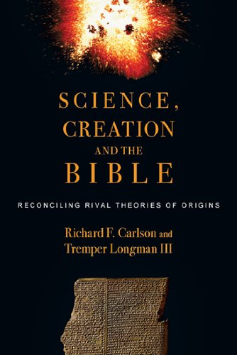 Science, Creation and the Bible Reconciling Rival Theories of Origins  2010 edition cover
