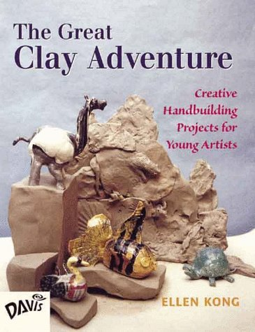 Great Clay Adventure Creative Handbuilding Projects for Young Artists  1999 9780871923899 Front Cover