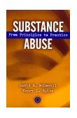 Substance Abuse From Princeples to Practice  1999 9780876308899 Front Cover