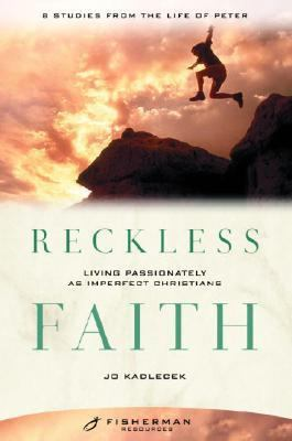 Reckless Faith Living Passionately As Imperfect Christians N/A 9780877880899 Front Cover