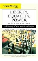Cengage Advantage Books: Liberty, Equality, Power A History of the American People, Volume 2: Since 1863 7th edition cover