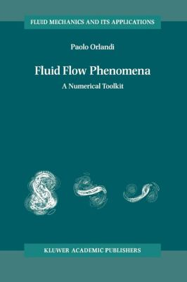 Fluid Flow Phenomena A Numerical Toolkit  2000 9781402003899 Front Cover