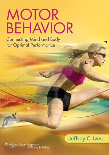 Motor Behavior Connecting Mind and Body for Optimal Performance  2014 edition cover