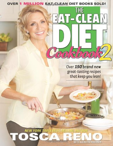 Eat-Clean Diet Cookbook More Great-Tasting Recipes That Keep You Lean  2011 9781552100899 Front Cover