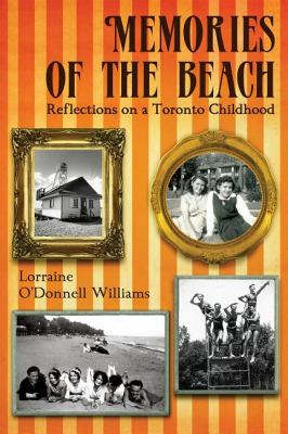 Memories of the Beach Reflections on a Toronto Childhood  2010 9781554883899 Front Cover
