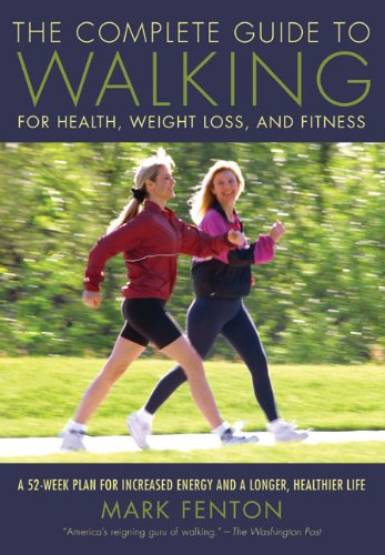 Complete Guide to Walking For Health, Weight Loss, and Fitness  2007 (Revised) edition cover
