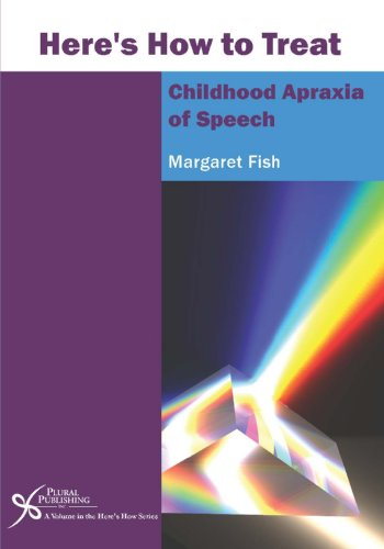 Here's How to Treat Childhood Apraxia of Speech An Integrated Approach  2011 9781597565899 Front Cover
