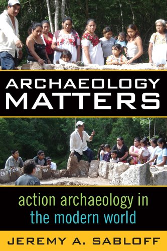 Archaeology Matters Action Archaeology in the Modern World  2008 edition cover