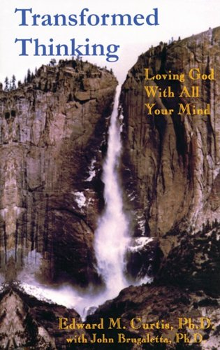 Transformed Thinking Loving God with All Your Mind  2011 edition cover