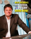 Mike Brewer's the Wheeler Dealer Know How!:   2013 edition cover