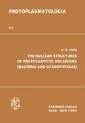 Nuclear Structures of Protocaryotic Organisms (Bacteria and Cyanophyceae)   1969 9783709155899 Front Cover