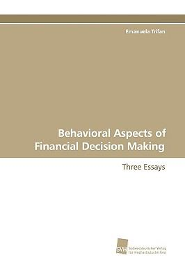 Behavioral Aspects of Financial Decision Making Three Essays N/A 9783838107899 Front Cover