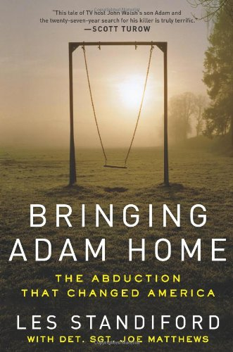 Bringing Adam Home The Abduction That Changed America  2011 edition cover