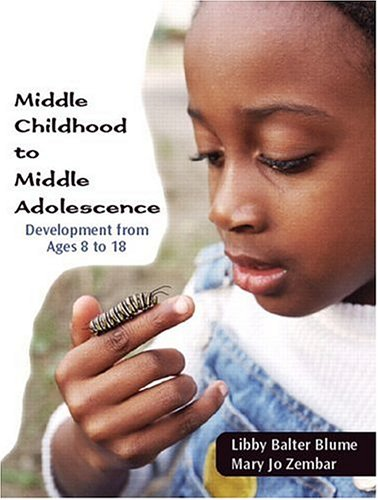 Middle Childhood and Middle Adolescence Development from Ages 8 to 18  2007 edition cover