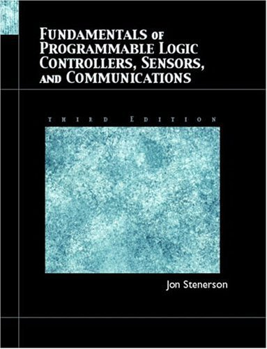 Fundamentals of Programmable Logic Controllers, Sensors, and Communications  3rd 2005 edition cover