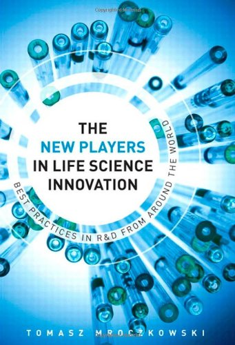 New Players in Life Science Innovation The Best Practices in R and D from Around the World  2012 9780132119900 Front Cover