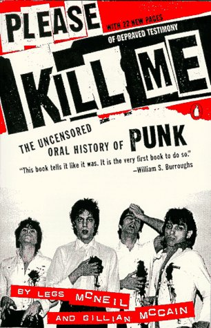 Please Kill Me The Uncensored Oral History of Punk N/A 9780140266900 Front Cover