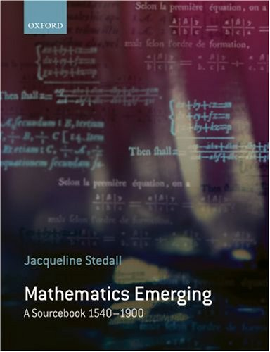 Mathematics Emerging A Sourcebook, 1540-1900  2007 edition cover
