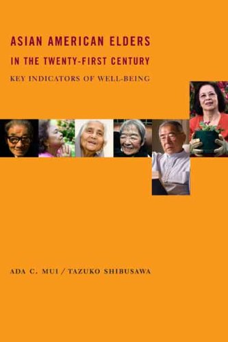 Asian American Elders in the Twenty-First Century Key Indicators of Well-Being  2008 9780231135900 Front Cover