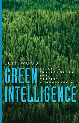 Green Intelligence Creating Environments That Protect Human Health  2010 9780300167900 Front Cover