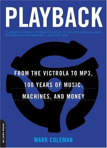 Playback From the Victrola to MP3, 100 Years of Music, Machines, and Money  2005 edition cover
