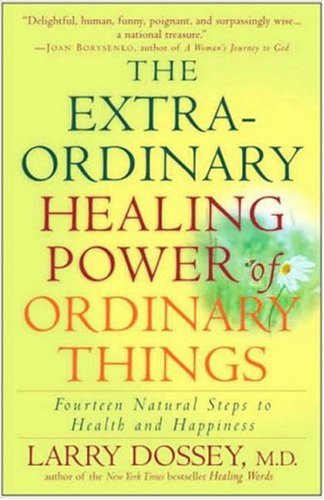Extraordinary Healing Power of Ordinary Things Fourteen Natural Steps to Health and Happiness Annotated  9780307209900 Front Cover