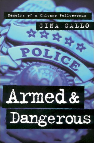 Armed and Dangerous Memoirs of a Chicago Policewoman Revised edition cover