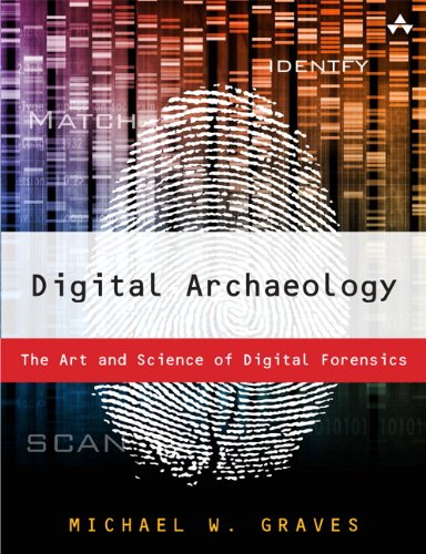 Digital Archaeology The Art and Science of Digital Forensics  2014 edition cover