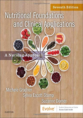 Nutritional Foundations and Clinical Applications: A Nursing Approach  2019 9780323544900 Front Cover