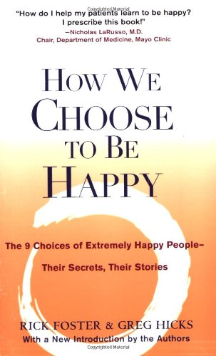 How We Choose to Be Happy The 9 Choices of Extremely Happy People - Their Secrets, Their Stories N/A edition cover