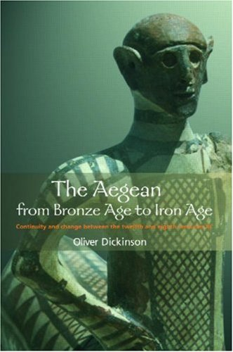 Aegean from Bronze Age to Iron Age Continuity and Change Between the Twelfth and Eighth Centuries BC  2004 edition cover