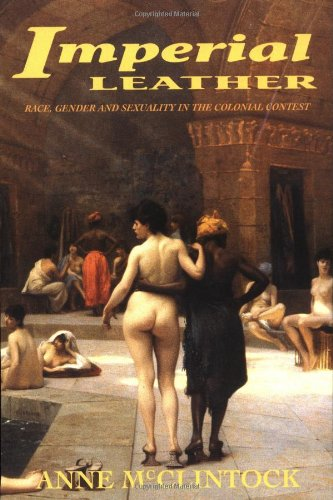 Imperial Leather Race, Gender and Sexuality in the Colonial Conquest  1995 edition cover