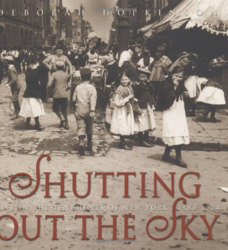 Shutting Out the Sky Life in the Tenements of New York, 1880-1924  2003 edition cover